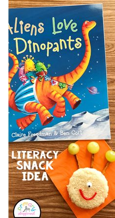 Literacy Snack Idea Aliens + Free Printable Aliens Love Dinopants