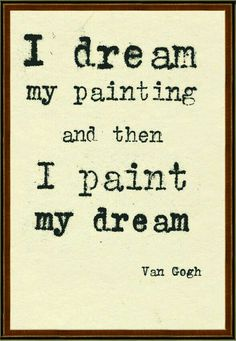 Vam gogh frase's amazing quote. I love the simplicity and purity of this quote.