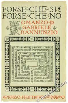 Forse Che Sì, Forse Che No - Gabriele D'Annunzio