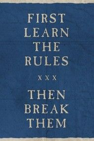 ★#rules learn them then break them #quotes #blue