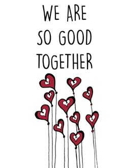 We are so good together Greeting Card for Sale by Cynthia Cabello Valentines Day Quotes Images, Valentine's Day Quotes, Cute Quotes, Happy Valentines Day, Card Tags, Quote Posters, How To Be Outgoing, Quote Of The Day, Greeting Cards