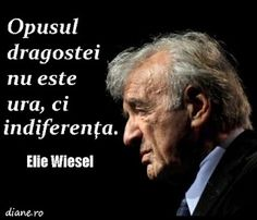 Cugetari Elie Wiesel Elie Wiesel, Spirituality, Health Fitness, Inspirational Quotes, Positivity, Love, Life Coach Quotes, Amor, Inspiring Quotes