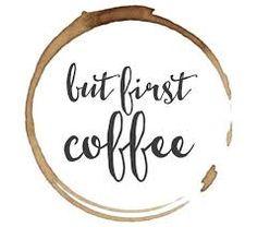 Afbeeldingsresultaat voor but first coffee free printable