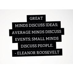 Truth. Eleanor had it right. #riseabove #supportothers #bekind #talknice #encourage #lovepeople
