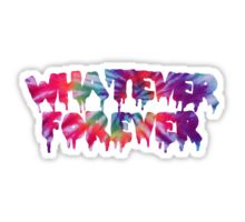 Whatever Forever Sticker