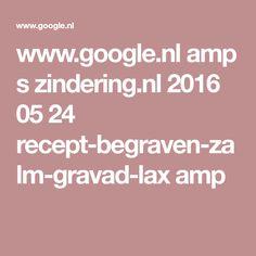 www.google.nl amp s zindering.nl 2016 05 24 recept-begraven-zalm-gravad-lax amp