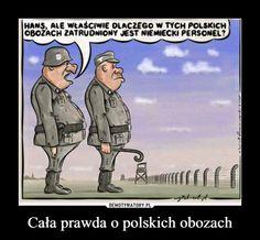 Cała prawda o polskich obozach –  Hans, ale właściwie dlaczego w tych polskich obozach zatrudniony jest niemiecki personel?