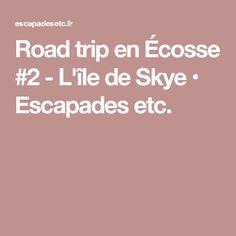 Road trip en Écosse #2 - L'île de Skye • Escapades etc.