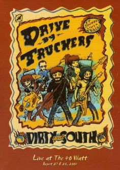 Drive By Truckers - Dirty South - Live at the 40 Watt $14.99 (25% OFF) + Free Shipping