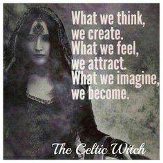 What we think, we create.