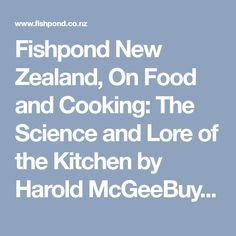 Fishpond New Zealand, On Food and Cooking: The Science and Lore of the Kitchen by Harold McGeeBuy . Books online: On Food and Cooking: The Science and Lore of the Kitchen, 2004, Fishpond.co.nz