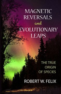 Magnetic Reversals and Evolutionary Leaps: The true origin of the species.