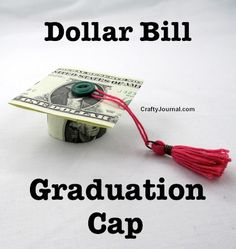 Dollar Bill Graduation Cap by Crafty Journal (lots more money origamis on this site) TUTORIAL 8th Grade Graduation, Graduation Cards, Graduation Ideas, Graduation Parties, Graduation Celebration, Money Lei, Gift Money, Money Cake, Folding Money