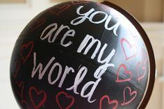 You Are My World Globe