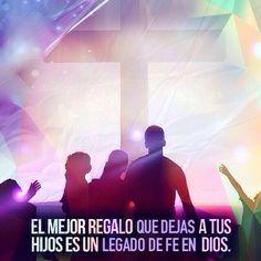 El mejor regalo que dejas a tus hijos es un legado de Fe en Dios