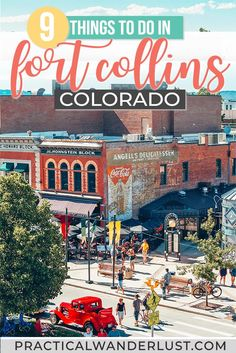9 Fantastic Things to do in Fort Collins, Colorado: A Local's Guide