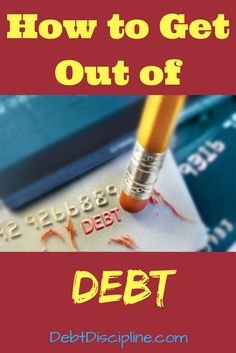 How to Get Out of Debt - Debt Discipline - A step by step guide of my best advice on how you too can get out of Debt once and for all.. via @debtdiscipline
