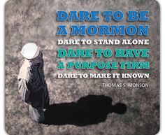 """Has there been a time when you have needed to stand alone in doing what's right? http://pinterest.com/pin/24066179229069836 """"May we ever be courageous and prepared to stand for what we believe."""" From #PresMonson's http://pinterest.com/pin/24066179228814793 inspiring #LDSconf http://facebook.com/223271487682878 message http://lds.org/general-conference/2011/10/dare-to-stand-alone """"Dare to be a Mormon; Dare to stand alone. Dare to have a purpose firm; Dare to make it known."""" #ShareGoodness"""