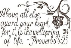 """** Proverbs - """"Above all else, guard your heart, for it is the wellspring of life. Great Quotes, Quotes To Live By, Funny Quotes, Inspirational Quotes, Quotable Quotes, Awesome Quotes, Bible Quotes, The Words, Cool Words"""