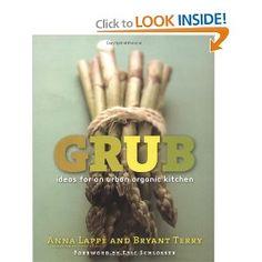 Amazon.com: Grub: Ideas for an Urban Organic Kitchen (9781585424597): Anna Lappe, Bryant Terry: Books