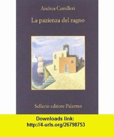 La Pazienza Del Ragno (Memoria) (9788838919985) Andrea Camilleri , ISBN-10: 8838919984  , ISBN-13: 978-8838919985 ,  , tutorials , pdf , ebook , torrent , downloads , rapidshare , filesonic , hotfile , megaupload , fileserve
