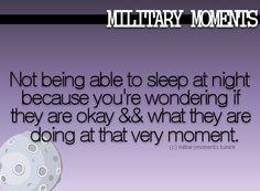 did this.every day!!! reminds me of how hard it was having him gone... think of the sacrifices Military families go through...even the smallest things are the hardest for them!!