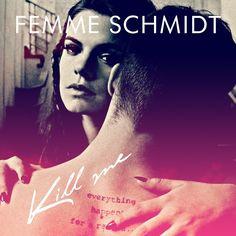 single cover art [10/2014]: femme schmidt ¦ kill me |