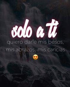 Solo A Ud mi Amor....