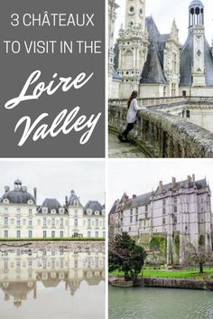 A GUIDE TO VISITING THE LOIRE VALLEY, FRANCE: Here are 3 castles (châteaux) to visit, including Château de Chambord, Château de Cheverny, and Châteaudun. | France Travel Inspiration
