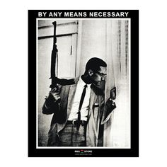 """The RBG Store - Malcolm X """"By Any Means Necessary"""" Gun Poster, $11.99 (http://www.rbgstore.com/posters/malcolm-x-by-any-means-necessary-gun-poster/)"""