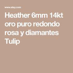 Heather 6mm 14kt oro puro redondo rosa y diamantes Tulip