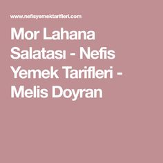 Mor Lahana Salatası - Nefis Yemek Tarifleri - Melis Doyran