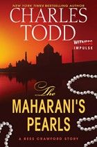 The Maharani's Pearls (Bess Crawford series) by Charles Todd [Digital ARC] - A prequel story from Bess's childhood in India.