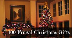 100 Frugal Gifts You Can Give This Christmas: The Expanded Great Big List Of Homemade, Creative And Frugal Gifts