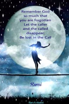 Remember God so much that you are forgotten. Let the caller and the called disappear; Be lost in the call. Rumi Love Quotes, Inspirational Quotes, Motivational, Spiritual Awakening, Spiritual Quotes, Citations Rumi, Motto Quotes, Life Quotes, Rumi Poem