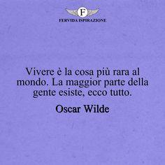 Vivere è la cosa più rara al mondo. La maggior parte della gente esiste, ecco tutto._Oscar Wilde #frasibelle #frasivere #frasi #frasibrevi #vita #valori #frasifamose #aforismi #citazioni #motivazione #FervidaIspirazione Oscar Wilde, Movies, Movie Posters, Quotes, Films, Film Poster, Cinema, Movie, Film
