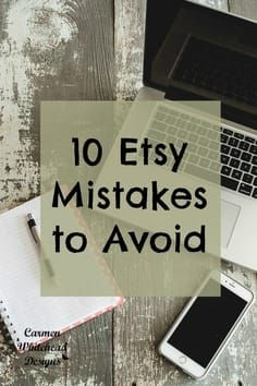 10 Etsy Mistakes to avoid by http://www.carmenwhitehead.com