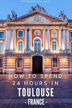 How to spend 24 hours in Toulouse, France © Holidays to Europe #visiteztoulouse