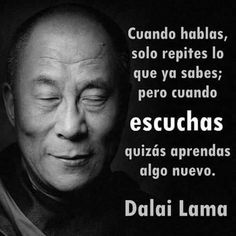 When you talk, you are only repeating what you already know. But if you listen, you may learn something new Dalai Lama, Positive Quotes, Motivational Quotes, Inspirational Quotes, The Words, More Than Words, Words Quotes, Life Quotes, Sayings