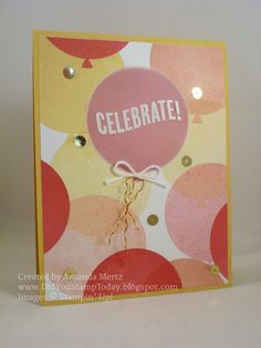 Celebrate Balloons by Amanda Mertz/Did You Stamp Today?