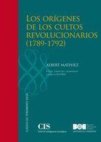 Los orígenes de los cultos revolucionarios (1789-1792) / Albert Mathiez. Ver en el catálogo: http://cisne.sim.ucm.es/record=b3360269~S6*spi