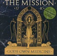 Gods Own Medicine - The Mission UK