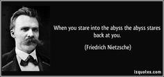 quote-when-you-stare-into-the-abyss-the-abyss-stares-back-at-you-friedrich-nietzsche-285259.jpg (850×400)