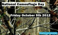 Interesting... didn't know camo had it's own day. I thought everyday was camo day. :)
