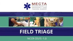 Field Triage | Filed Triage and Emergency Services, CEU's - 1.0 (NCCR) DISCOUNT Coupon Available
