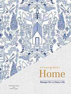 """Read """"Hygge & West Home Design for a Cozy Life"""" by Aimee Lagos available from Rakuten Kobo. Tastemakers Christiana and Aimee of Hygge & West know that the key to making a house into a home is in the decoration—wh. Life Design, Book Design, House Design, Cover Design, Hygge And West, Hygge Book, West Home, Little Books, Decoration"""