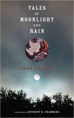 Amazon.com: Tales of Moonlight and Rain (Translations from the Asian Classics (Paperback)) (9780231139137): Akinari Ueda, Anthony Chambers: Books