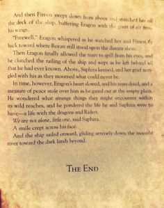 Last page of Inheritance. I freaking hated the ending of the series. But everything else is amazing.>>> did anyone else notice he copied it from lotr? Finding Meaning In Life, Inheritance Cycle, Got Dragons, Book Quotes, Movie Quotes, Happy Guy, The Best Series Ever, Impossible Dream, Dragon Rider