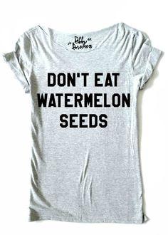Don't Eat Watermelon Seeds Funny Maternity Shirt von pebbyforevee