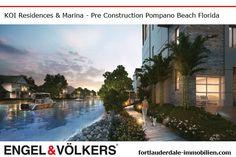 Pompano Beach Pre Construction   Condominiums KOI Residences & Marina Pompano Beach   New Develelopment fortlauderdale-immobilien.com - Ralf Gettler Marketing Director Engel & Völkers 908 E Las Olas Blvd Fort Lauderdale, FL 33301 - 18170 Collins Ave Sunny Isles Beach, FL 33160 Real Estate Immobilien -  fortlauderdale-immobilien.com - #realestate #preconstruction #immobilien #fortlauderdale #sunnyislesbeach #miamibeach #miami #makler #engelvölkers #florida